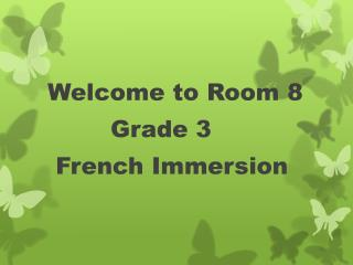 Welcome to Room 8 Grade 3 French Immersion