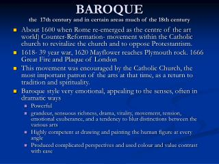 BAROQUE the 17th century and in certain areas much of the 18th century