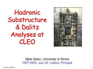 Hadronic  Substructure  & Dalitz Analyses at CLEO