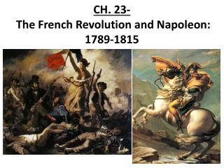 CH. 23- The French Revolution and Napoleon:  1789-1815