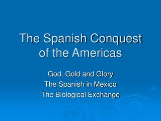 The Spanish Conquest of the Americas