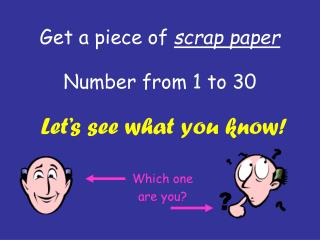 Get a piece of  scrap paper Number from 1 to 30