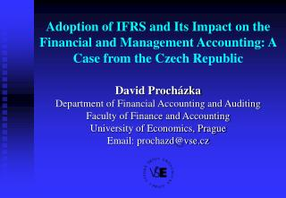 David Procházka Department of Financial Accounting and Auditing Faculty of Finance and Accounting