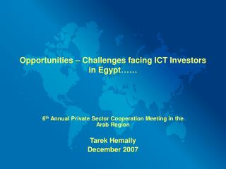 Opportunities – Challenges facing ICT Investors in Egypt……
