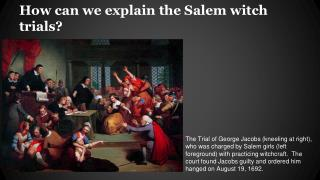 How can we explain the Salem witch trials?