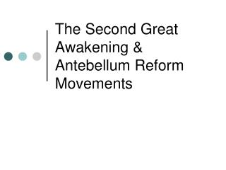The Second Great Awakening & Antebellum Reform Movements
