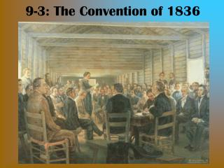 9-3: The Convention of 1836