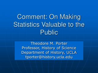 Comment: On Making Statistics Valuable to the Public