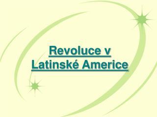 Revoluce v Latinské Americe