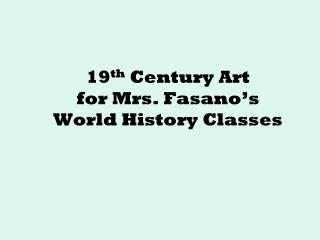 19 th  Century Art for Mrs. Fasano's  World History Classes