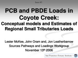 Lester McKee, John Oram and, Jon Leatherbarrow Sources Pathways and Loadings Workgroup