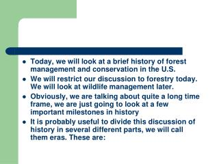Today, we will look at a brief history of forest management and conservation in the U.S.