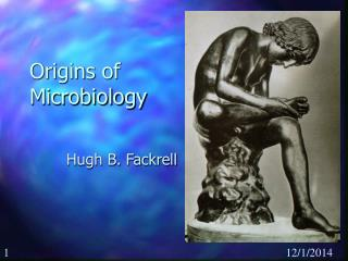 Origins of  Microbiology