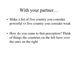 With your partner…