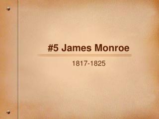 #5 James Monroe