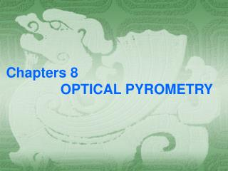 Chapters 8                 OPTICAL PYROMETRY