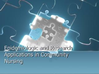 Epidemiologic and Research Applications in Community Nursing