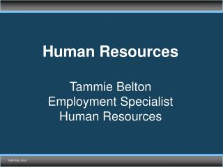 Human Resources Tammie Belton Employment Specialist  Human Resources