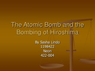The Atomic Bomb and the Bombing of Hiroshima