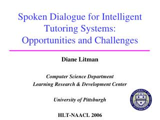 Spoken Dialogue for Intelligent Tutoring Systems: Opportunities and Challenges