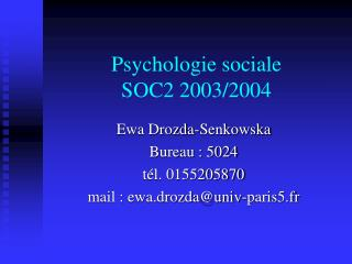 Psychologie sociale  SOC2 2003/2004