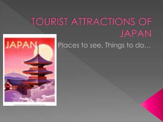 TOURIST ATTRACTIONS OF JAPAN