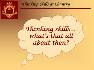 Thinking Skills at Chantry