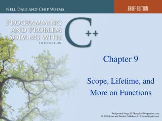 Chapter 9 Scope, Lifetime, and More on Functions