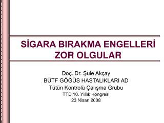 SİGARA BIRAKMA ENGELLERİ ZOR OLGULAR