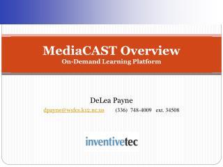 MediaCAST Overview On-Demand Learning Platform