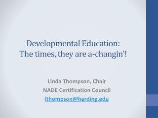Developmental Education: The times, they are a- changin '!