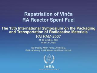 Repatriation of Vinča RA Reactor Spent Fuel