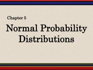 Normal Probability Distributions