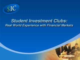 Student Investment Clubs:  Real World Experience with Financial Markets