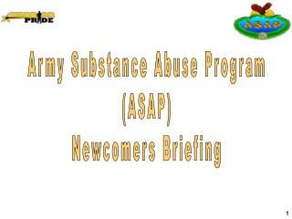 Army Substance Abuse Program ASAP Newcomers Briefing