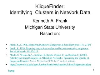 KliqueFinder:  Identifying  Clusters in Network Data