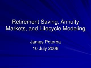Retirement Saving, Annuity Markets, and Lifecycle Modeling
