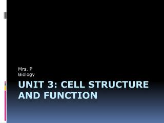 Unit 3: Cell structure and function