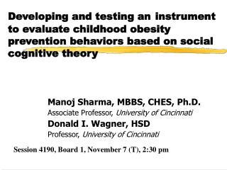 Manoj Sharma, MBBS, CHES, Ph.D. Associate Professor, University of Cincinnati