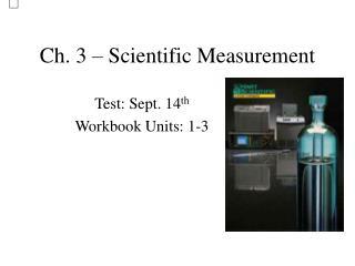 Ch. 3 – Scientific Measurement