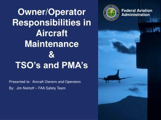 Owner/Operator Responsibilities in Aircraft Maintenance & TSO's and PMA's