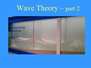 Wave Theory –  part 2