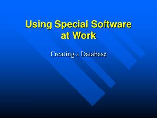 Using Special Software at Work