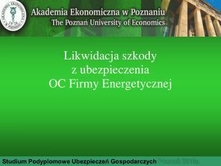 Likwidacja szkody  z ubezpieczenia  OC Firmy Energetycznej