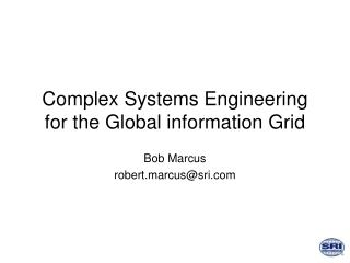 Complex Systems Engineering for the Global information Grid