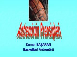Kemal BAŞARAN Basketbol Antrenörü