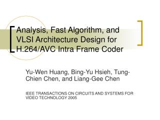 Analysis, Fast Algorithm, and VLSI Architecture Design for H.264/AVC Intra Frame Coder