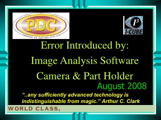 Error Introduced by:  Image  Analysis Software Camera &  Part Holder