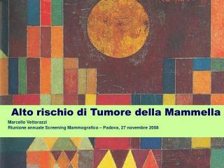 Alto rischio di Tumore della Mammella Marcello Vettorazzi