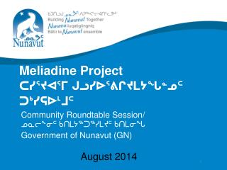 Meliadine Project ᑕᓯᕐᔪᐊᕐᒥ ᒍᓗᓯᐅᕐᕕᒋᔪᒪᔭᖓᓐᓄᑦ ᑐᒃᓯᕋᐅᒻᒧᑦ